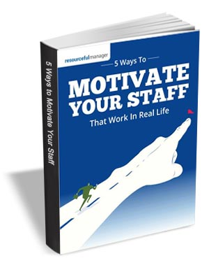 5 Ways to Motivate Your Staff That Work in Real Life