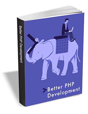 Better PHP Development ($29 Value) FREE For a Limited Time