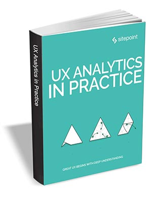 UX Analytics in Practice ($29 Value) FREE For a Limited Time