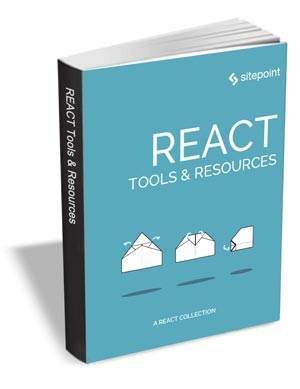 React - Tools & Resources ($29 Value FREE For a Limited Time)