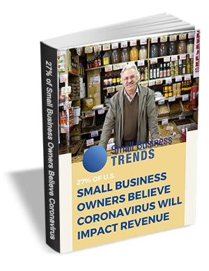 27% of U.S. Small Business Owners Believe Coronavirus Will Impact Revenue