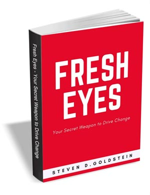 Fresh Eyes - Your Secret Weapon to Drive Change