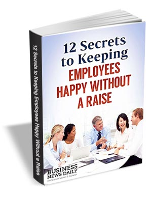 12 Secrets to Keeping Employees Happy Without a Raise
