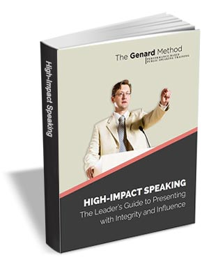 High-Impact Speaking - The Leader's Guide to Presenting with Integrity and Influence