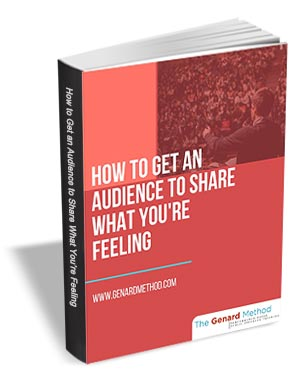 How to Get an Audience to Share What You're Feeling
