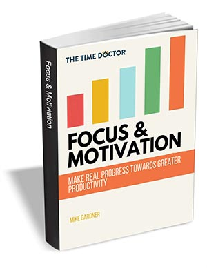 Focus & Motivation - Make Real Progress Towards Greater Productivity