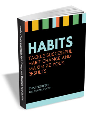 Habits - Tackle Successful Habit Change and Maximize Your Results