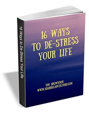 16 Ways to De-stress Your Life