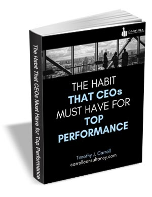 The Habit CEOs Must Have for Top Performance