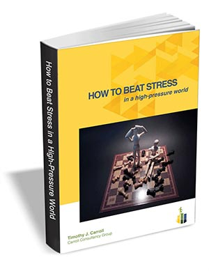 How to Beat Stress in a High-Pressure World