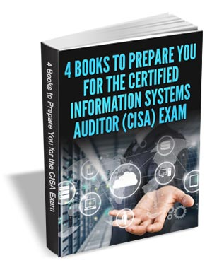 4 Books to Prepare You for the Certified Information Systems Auditor (CISA) Exam