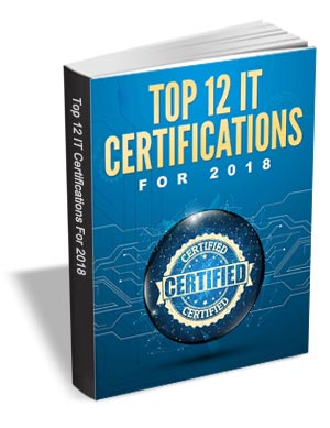 Top 12 IT Certifications for 2018