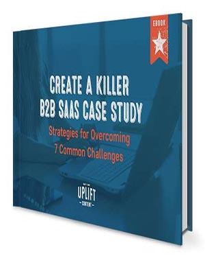 Create a Killer B2B SaaS Case Study