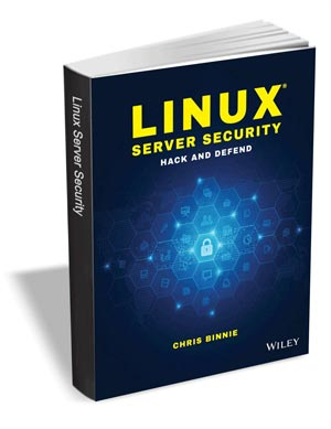 Linux Server Security - Hack and Defend ($29 Value) FREE For a Limited Time