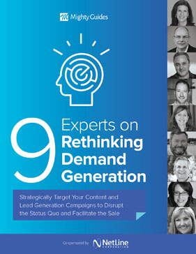 9 Experts on Rethinking Demand Generation